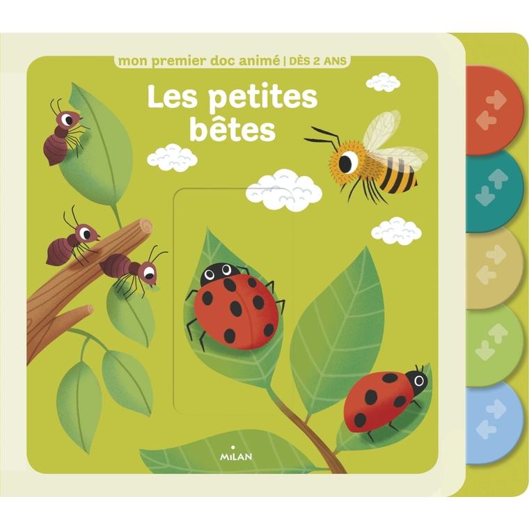 Les Petites Bêtes Mon Premier Doc Animé dès 2 ans Éditions Milan 664041