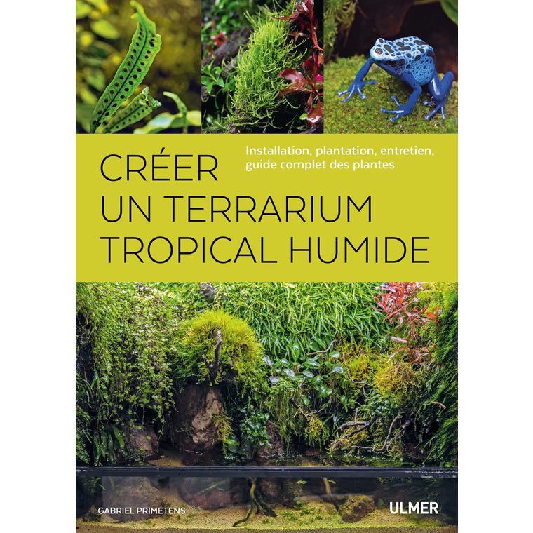 Créer un Terrarium Tropical Humide  192 pages Éditions Eugen ULMER 664095
