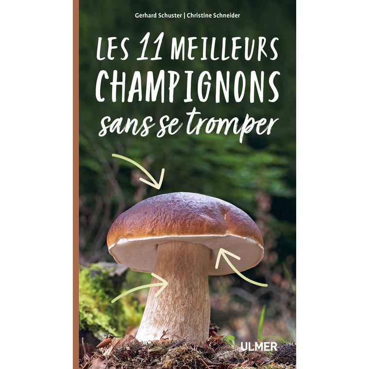 Les 11 Meilleurs Champignons sans se Tromper 103 pages Éditions Eugen ULMER 664096