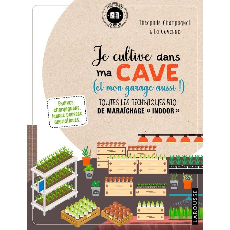 Je cultive dans ma cave et mon garage aux éditions Hachette 672200