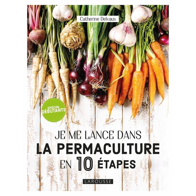 Je me lance dans la permaculture aux éditions Hachette 672201