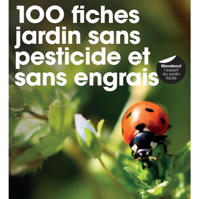 100 fiches pour un jardin sans pesticide aux éditions Rustica 672209