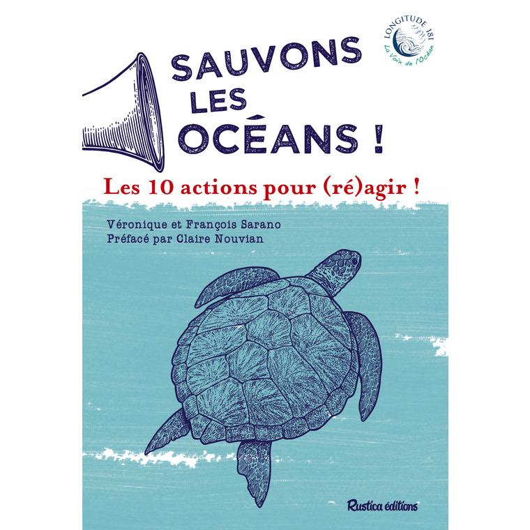 Sauvons l'océan ! les 10 actions pour réagir aux éditions Rustica 672239