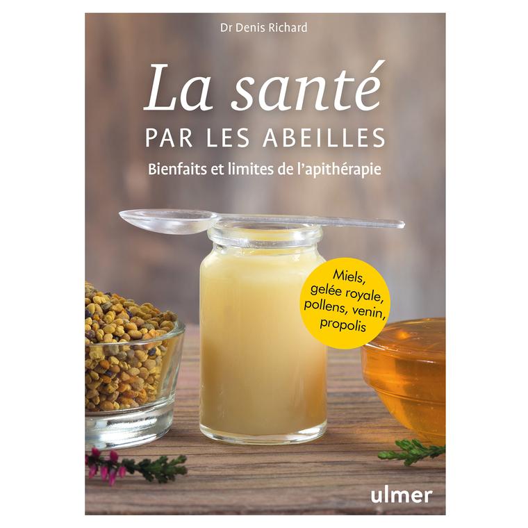 La santé par les abeilles aux éditions Ulmer 673257
