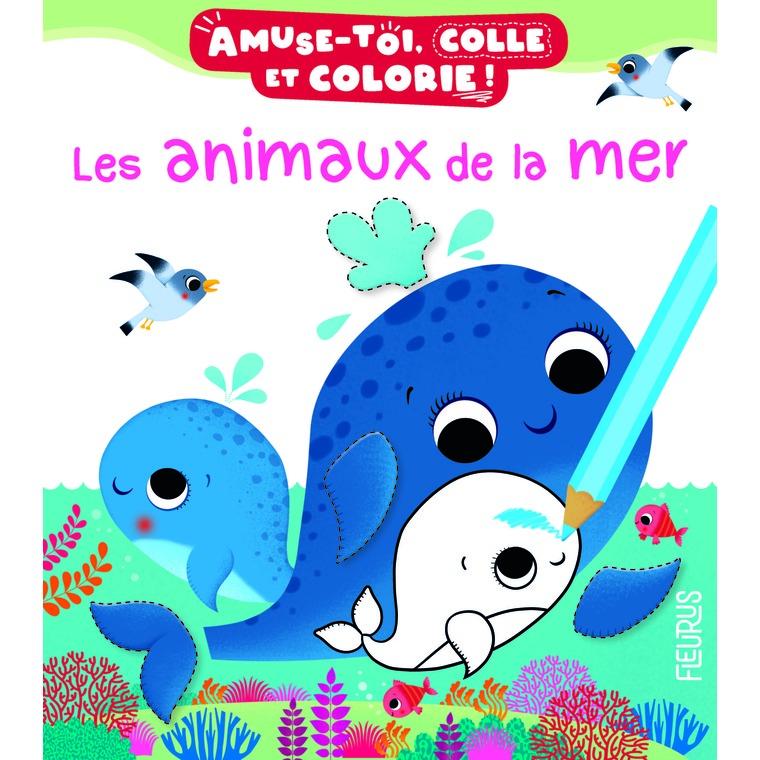 Les animaux de la mer – Amuse-toi, colle et colorie éditions Fleurus 674989