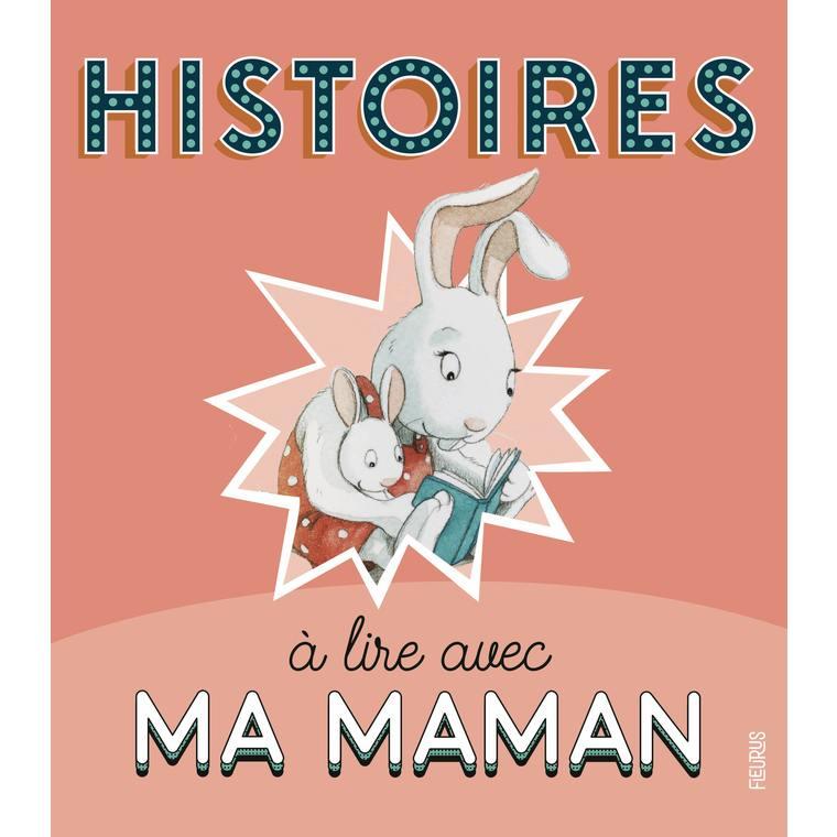 Histoires à lire avec ma maman aux éditions Fleurus 676043