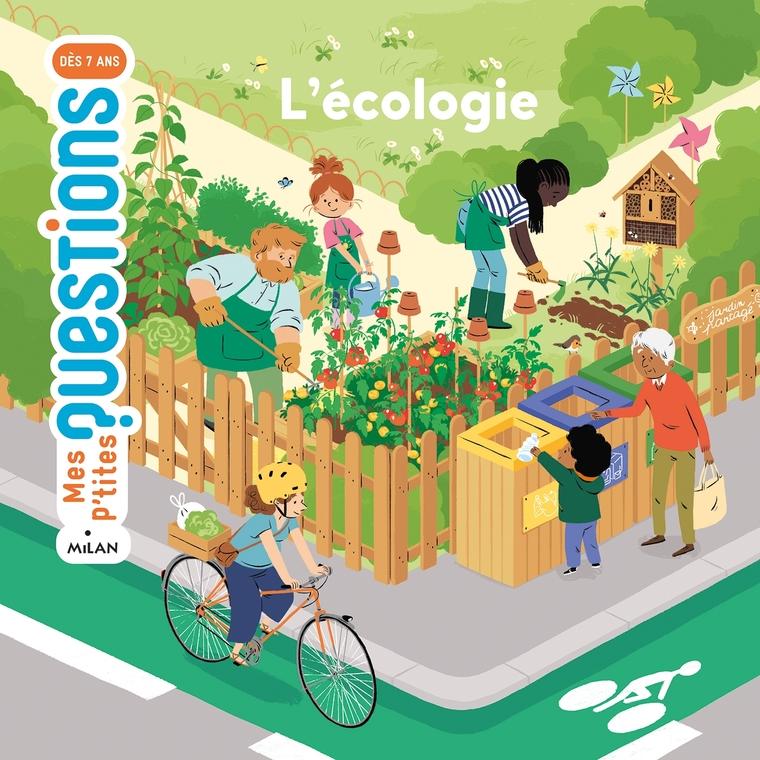 Mes p'tites questions – L'écologie aux éditions Milan 676061