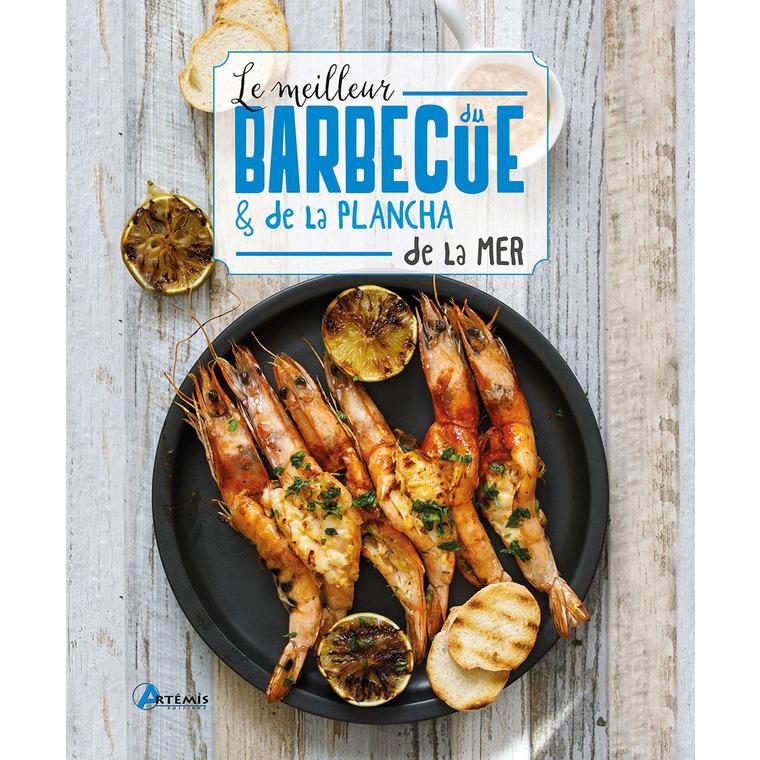 Le meilleur du barbecue et de la plancha de la mer éditions Artemis 677796