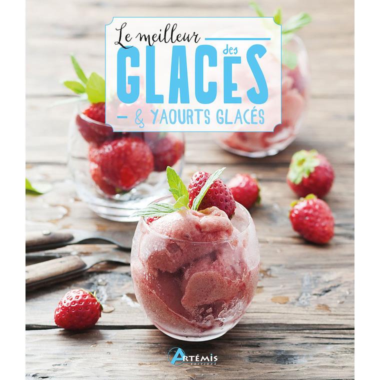 Le meilleur des glaces et yaourts glacés aux éditions Artemis 677798