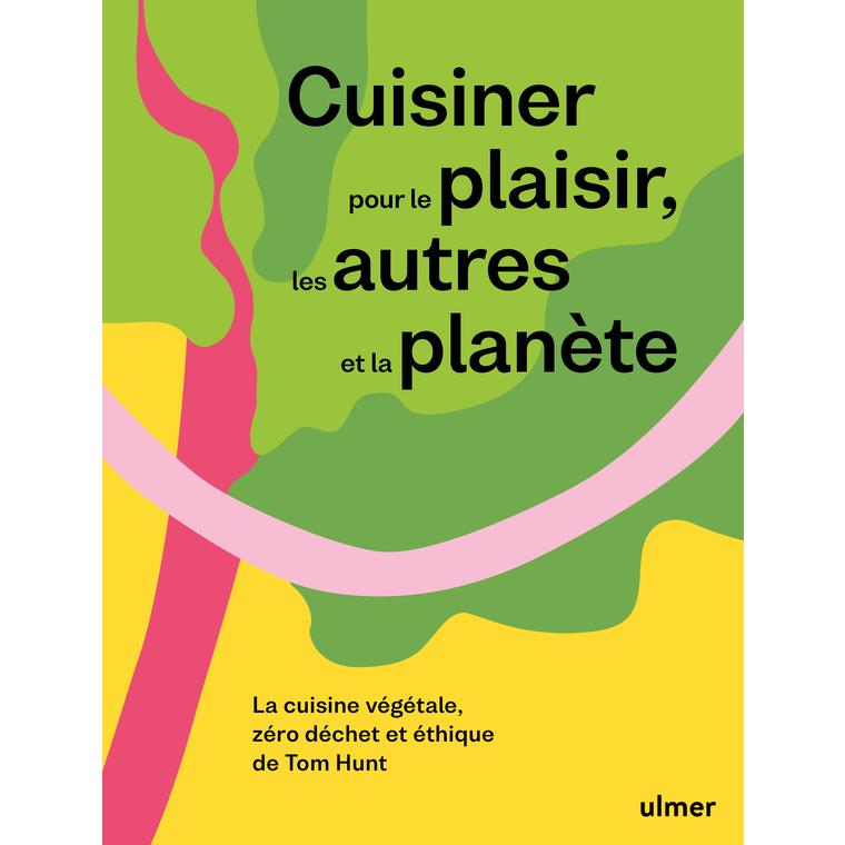 Cuisiner plaisir et planète Editions Ulmer 696516