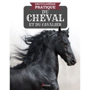 Encyclopédie pratique du cheval et du cavalier. Editions Artemis 705433
