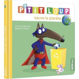 P'tit loup sauve la planète. Editions Auzou 708558