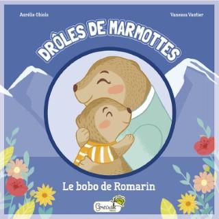 Drôles de marmottes - Le bobo de Romarin. Editions Grenouille 708568
