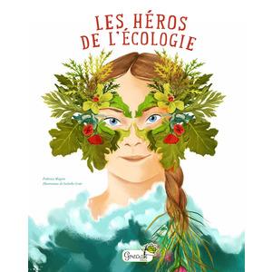 Les héros de l'écologie. Editions Grenouille 708582