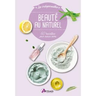 Beauté au naturel - 60 recettes. Editions Artemis 709980