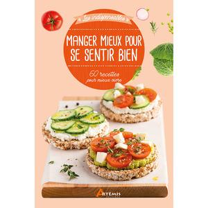 Manger mieux pour se sentir bien. Editions Artemis 709987
