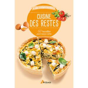 Cuisine des restes - 60 recettes. Editions Artemis 709989