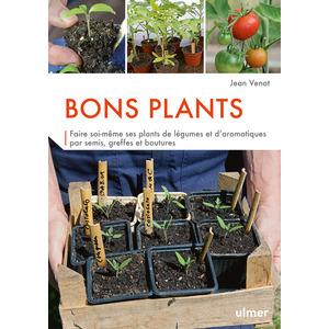 Bons plants. Editions Ulmer 714262
