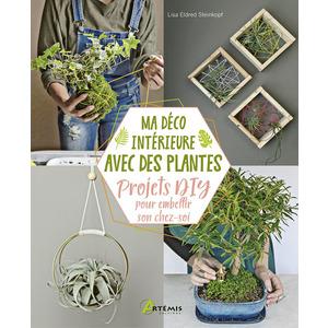 Ma déco intérieure avec des plantes. Editions Artemis 715270