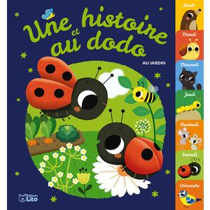 Une histoire et au dodo - au jardin. Editions lito 715336