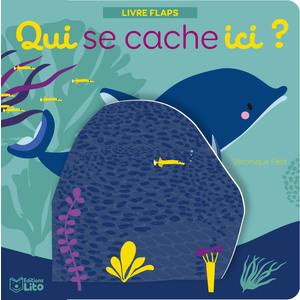 Qui se cache ici ? Les animaux de la mer. Editions Lito 715348