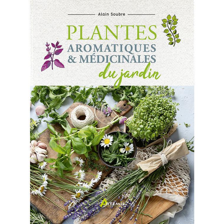 Plantes aromatiques et médicinales du jardin. Editions Artemis 715274