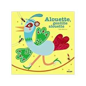 Alouette Gentille Alouette Contes et Comptines à Toucher dès le plus jeune âge Éditions Milan 100232