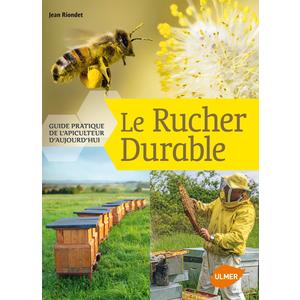 Rucher Durable- Guide Pratique de l'Apiculteur d'Aujourd'hui 272 pages Éditions Eugène ULMER 125606