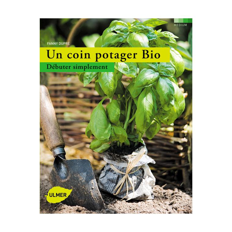 Un Coin Potager Bio 192 pages Éditions Eugène ULMER 162649