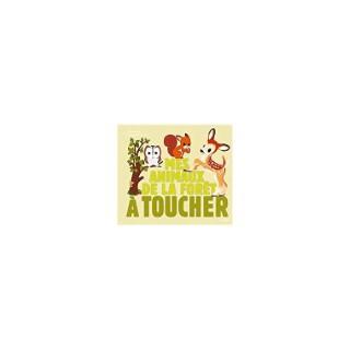 Mes Animaux de la Forêt à Toucher Docus à Toucher 3 à 6 ans Éditions Milan 207309