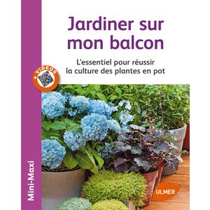 Jardiner sur mon Balcon 64 pages 12 vidéos Éditions Eugène ULMER 210442