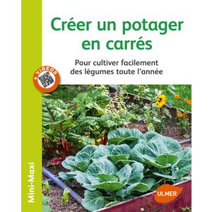 Créer un Potager en Carrés 64 pages 15 vidéos Éditions Eugène ULMER 210444