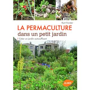 La Permaculture Dans un Petit Jardin 160 pages Éditions Eugène ULMER 210449