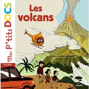 Les Volcans Mes P'tits Docs3 à 6 ans Éditions Milan 229738