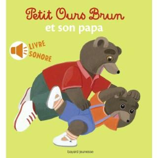 Petit Ours Brun et son Papa 1 à 3 ans Bayard Jeunesse 255346