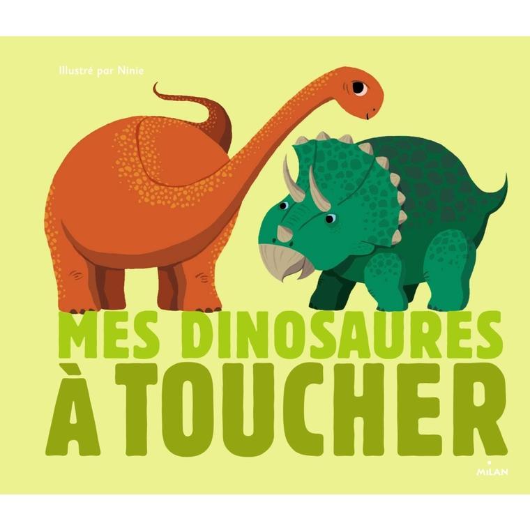 Mes Dinosaures à Toucher Docus à Toucher 3 à 6 ans Éditions Milan 207351