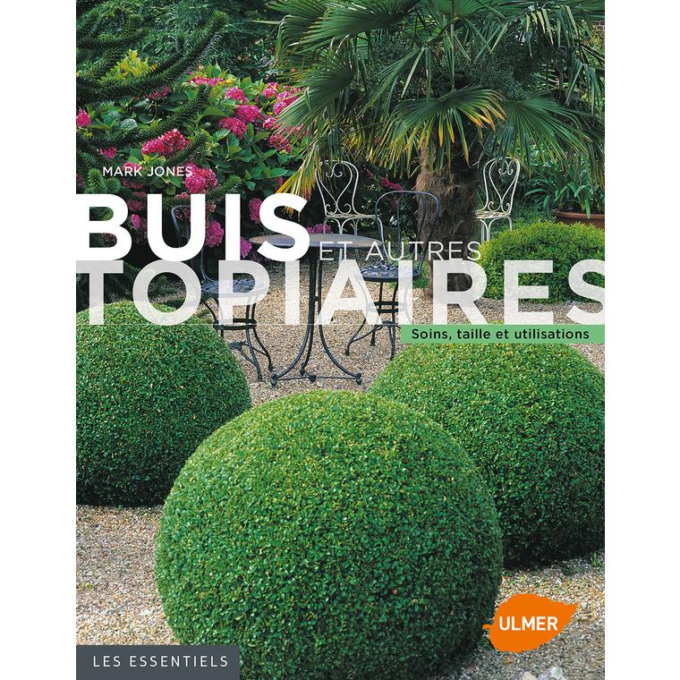 Buis et Autres Topiaires 144 pages Éditions Eugène ULMER 210441