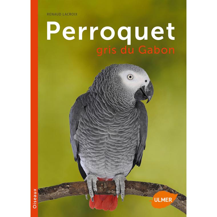 Perroquet Gris du Gabon 96 pages Éditions Eugène ULMER 252644