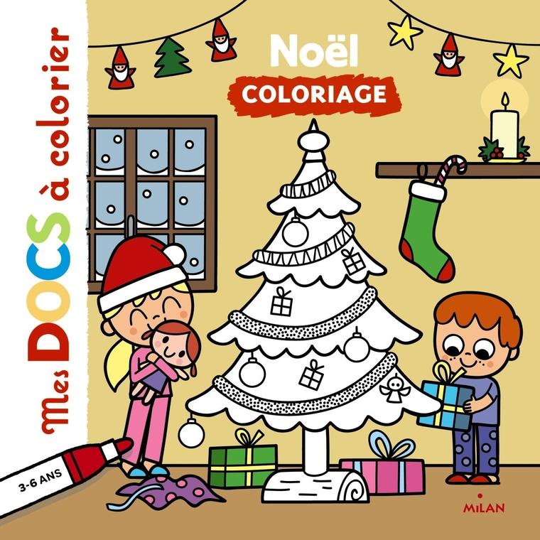 Noël Mes Docs à Colorier 3 à 6 ans Éditions Milan 273361