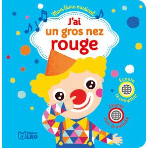 J'ai un Gros Nez Rouge Mon Livre Musical avec 2 puces 18 mois Éditions Lito 309548