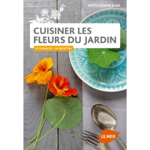 Cuisiner les Fleurs du Jardin 128 pages Éditions Eugen ULMER 343672