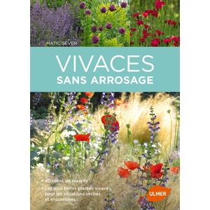 Vivaces Sans Arrosage. 40 Idées de Massifs 224 pages Éditions Eugen ULMER 343679