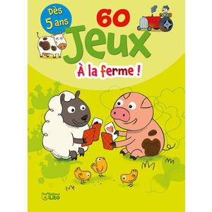 60 Jeux à la Ferme Bloc Jeux 5 ans Éditions Lito 374984