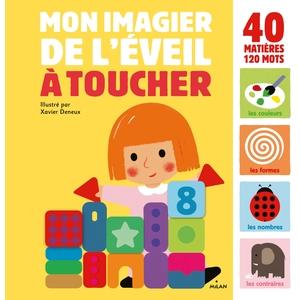 Mon Imagier de L'éveil à Toucher Imagier à Toucher dès 1 an Éditions Milan 398465