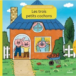 Les Trois Petits Cochons Mes Premiers Contes Animés dès un an Éditions Milan 398595