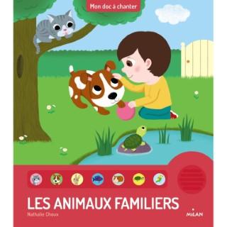 Les Animaux Familiers Mon Doc à Chanter dès un an Éditions Milan 398604