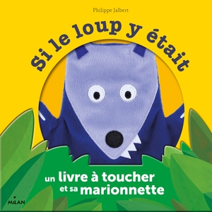 Si le Loup y Était Coffret Marionnette Contes et Comptines à Toucher dès 1 an Éditions Milan 398676
