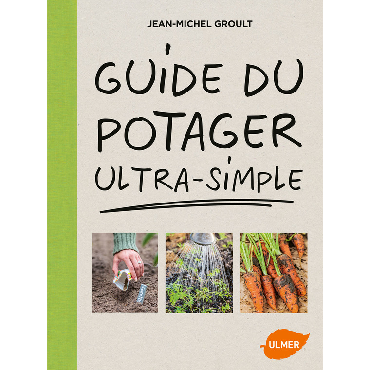 Guide du Potager Ultra Simple 144 pages Éditions Eugen ULMER