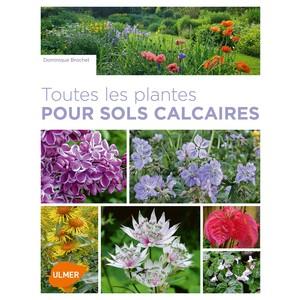Toutes les Plantes pour Sols Calcaires 240 pages Éditions Eugen ULMER 407929