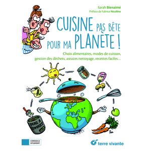 Cuisine pas bête pour ma planète ! aux éditions Terre vivante 412263